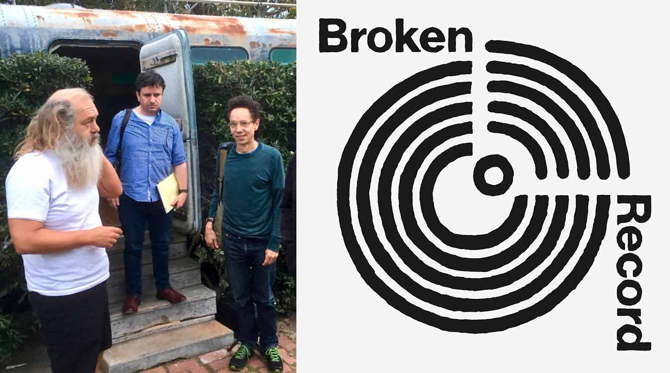 Broken Record hosts Rick Rubin, Bruce Headlam and Malcolm Gladwell